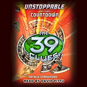 The 39 Clues: Unstoppable, Book 3: Countdown | [Natalie Standiford]