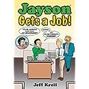 Jayson Gets a Job!