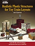 Realistic Plastic Structures for Toy Train Layouts