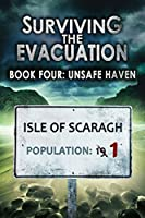 Surviving The Evacuation, Book 4: Unsafe Haven (English Edition)