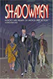 Shadowmen: Heroes and Villains of French Pulp Fiction (0974071137) by Lofficier, Jean-Marc