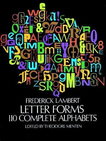 Letter Forms: 110 Complete Alphabets (Dover Pictorial Archive), Frederick Lambert