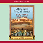 Tea Time for the Traditionally Built: The No. 1 Ladies' Detective Agency (       UNABRIDGED) by Alexander McCall Smith Narrated by Lisette Lecat