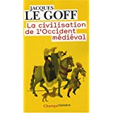 La civilisation de l'Occident m�di�valpar Jacques Le Goff