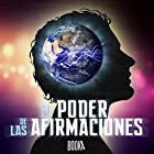 El Poder De Las Afirmaciones [The Power of Affirmations] Audiobook by  Booka Narrated by Oriol Rafel