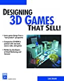 Designing 3D Games That Sell! (Charles River Media Graphics (Software))