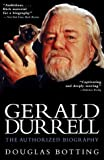 Gerald Durrell: The Authorized Biography (0786707968) by Botting, Douglas
