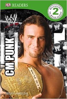 WWE: CM Punk (DK READERS) Hardcover – October 19, 2009