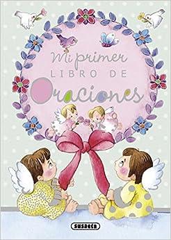Mi primer libro de oraciones: Equipo Susaeta: 9788467713350: Amazon