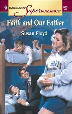 Faith and Our Father: You, Me & the Kids (Harlequin Superromance No. 983), Susan Floyd