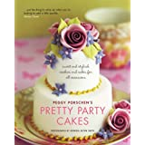 Pretty Party Cakes: Sweet and Stylish Cookies and Cakes for All Occasionsby Peggy Porschen