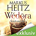 Wédora: Staub und Blut Audiobook by Markus Heitz Narrated by Uve Teschner