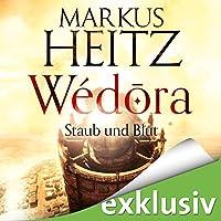 Staub und Blut (Wédora 1) Hörbuch von Markus Heitz Gesprochen von: Uve Teschner