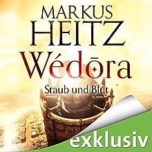 Wédora: Staub und Blut Hörbuch von Markus Heitz Gesprochen von: Uve Teschner