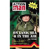 On Land, Sea and in the Air: Action Manby N.G. Taylor