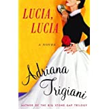 Lucia, Lucia: A Novel ~ Adriana Trigiani