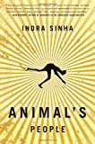 Indra Sinha Animal's People Sinha, Indra ( Author ) Mar-17-2009 Paperback