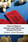 How to Watch Movies and Television Shows For Free