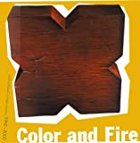 Color and Fire: Defining Moments in Studio Ceramics, 1950-2000 (0847822540) by Jo Lauria
