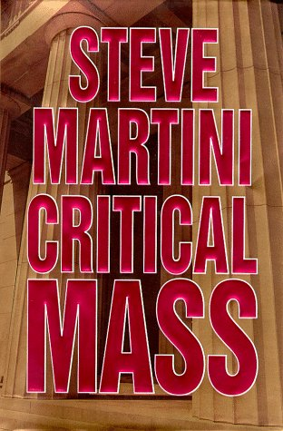 Critical Mass, STEVE MARTINI