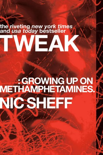 Tweak :Growing up on Methamphetamines.