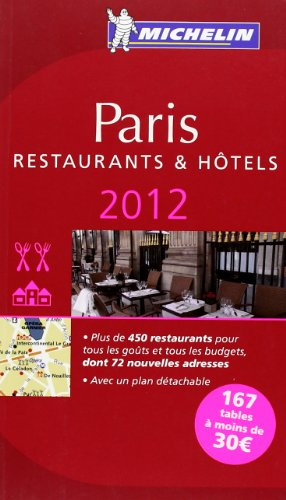 Guide MICHELIN Paris 2012 (en franais)