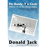 Me Bandy, You Cissie (The Bandy Papers)by Donald Jack
