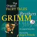 25 Original Fairy Tales (The Original Fairy Tales of the Brothers Grimm 3) Hörbuch von  Brothers Grimm Gesprochen von: Jürgen Fritsche