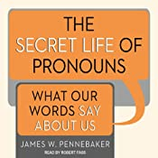 The Secret Life of Pronouns: What Our Words Say About Us | [James W. Pennebaker]