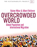 img - for Overcrowded World: Global Population and International Migration (The Sustainability Project) book / textbook / text book