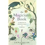 The Magician's Book: A Skeptic's Adventures in Narnia ~ Laura Miller