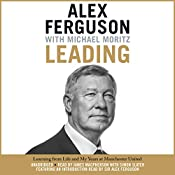 Leading: Learning from Life and My Years at Manchester United | [Alex Ferguson, Michael Moritz]