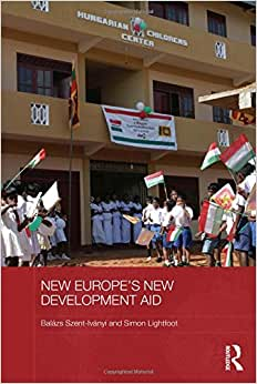 New Europe's New Development Aid (BASEES/Routledge Series On Russian And East European Studies)