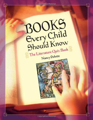 Books Every Child Should Know: The Literature Quiz Book