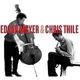 Edgar Meyer & Chris Thile