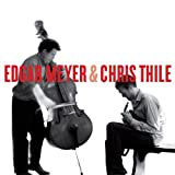 Edgar Meyer & Chris Thile