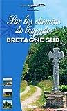 echange, troc Bernard Rio - Bretagne Sud : Chemins de légendes