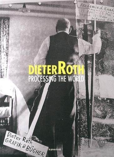 Dieter Roth - Processing The World by Marion Daniel Ed. (2014) Paperback