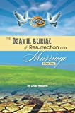 The Death, Burial and Resurrection of a Marriage (0615278469) by Williams, Linda