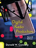 img - for By Donald W. Connelly Digital Radio Production, Second Edition (2nd Edition) book / textbook / text book