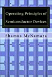 Operating Principles of Semiconductor Devices