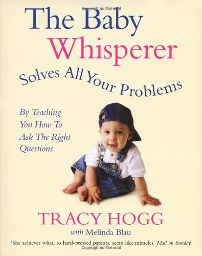 Baby Whisperer Solves All Your Problems (By Teaching You How
