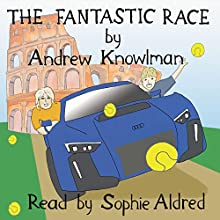 The Fantastic Race Audiobook by Andrew Knowlman Narrated by Sophie Aldred