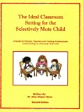 The Ideal Classroom Setting for the Selectively Mute Child