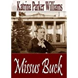 Missus Buck--Part Two (A Short Story)  ---  Also Read Slave Auction--Part One, The Hankering, Trouble Down South and Other Stories, and Mo' Trouble Down South  -- ~ Katrina Parker Williams