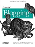 img - for Essential Blogging: Selecting and Using Weblog Tools book / textbook / text book