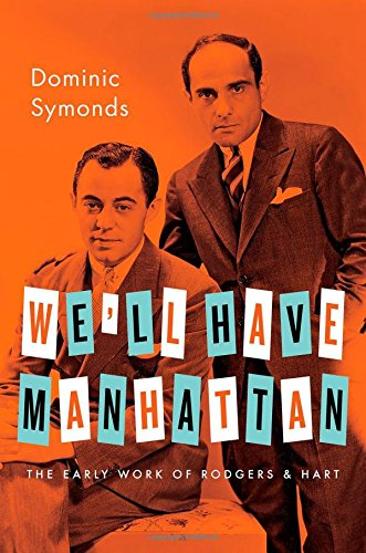 We'll Have Manhattan: The Early Work of Rodgers & Hart (Broadway Legacies)