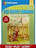 The Tale of the Flopsy Bunnies---  READ-PLAY-LEARN edition with Free Games Inside ---: Childrens Easter Book Collection (KiteReaders Classics)