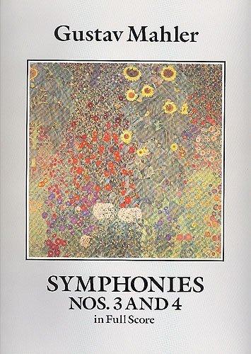 Gustav Mahler: Symphonies Nos. 3 And 4 (Full Score). Für Orchester