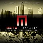 METAtropolis (       UNABRIDGED) by Jay Lake, Tobias Buckell, Elizabeth Bear, John Scalzi, Karl Schroeder Narrated by Michael Hogan, Scott Brick, Kandyse McClure, Alessandro Juliani, Stefan Rudnicki, John Scalzi